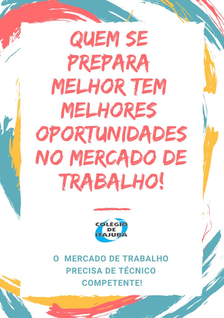 Venha se profissionalizar para o mercado de trabalho no Colégio de Itajubá!!!
