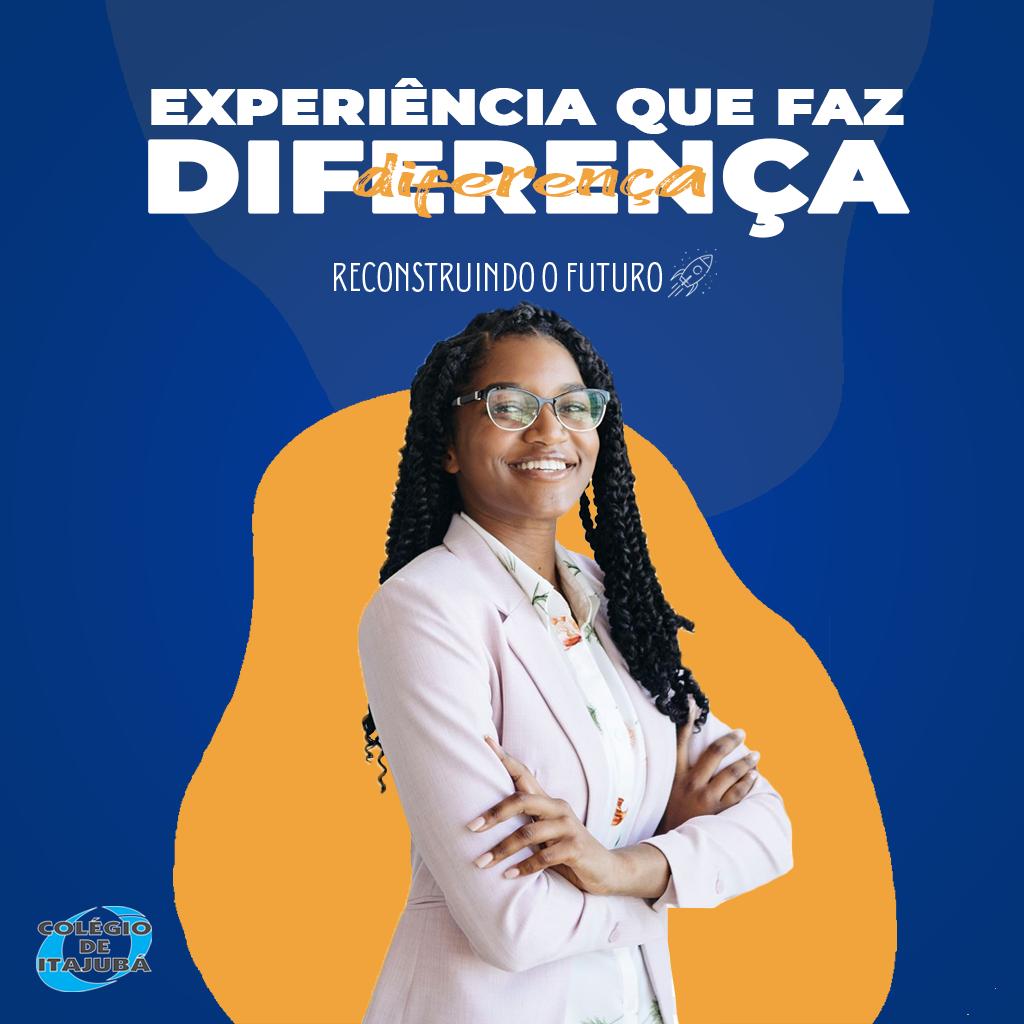 Experiência que faz diferença!