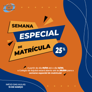 SEMANA ESPECIAL DE MATRÍCULAS - CURSOS TÉCNICOS COLÉGIO DE ITAJUBÁ!