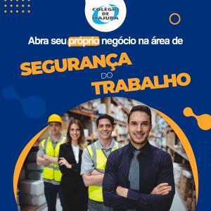 Abra seu próprio negócio na área de Segurança do Trabalho!